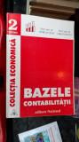 BAZELE CONTABILITATII - OPREA CALIN , MIHAI RISTEA ,  EDITURA NATIONAL