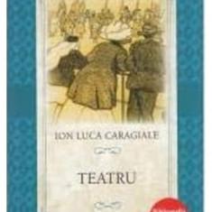 Lecturi Scolare. Teatru Ion Luca Caragiale