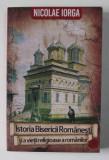 ISTORIA BISERICII ROMANESTI SI A VIETII RELIGIOASE A ROMANILOR , VOLUMUL II de NICOLAE IORGA , 2021