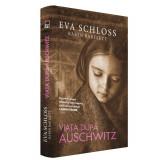 Viata dupa Auschwitz, Eva Schloss,Karen Bartlett