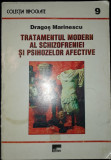 Dragos Marinescu - Tratamentul modern al schizofreniei si psihozelor afective