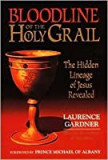 Bloodline of the Holy Grail. The Hidden Lineage of Jesus Revealed - L. Gardner