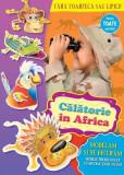 Cumpara ieftin Călătorie în Africa. Modelăm și ne distrăm