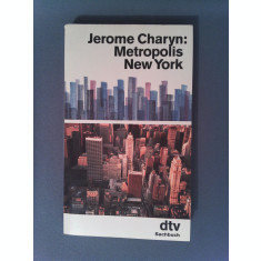 METROPOLIS NEW YORK - JEROME CHARYN