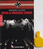 Hitler si societatile secrete Philippe Valode