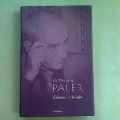CALOMNII MITOLOGICE - OCTAVIAN PALER