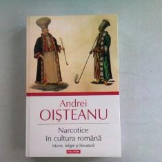 NARCOTICE IN CULTURA ROMANA - ANDREI OISTEANU, Polirom
