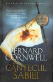 Bernard Cornwell - Cântecul sabiei ( Seria ULTIMUL REGAT # 4 )