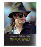 Regele muzicii pop, Michael Jackson |