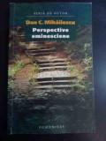 Perspective Eminesciene - Dan C. Mihailescu ,547665