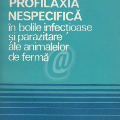 Profilaxia nespecifica in bolile infectioase si parazitare ale animalelor de ferma