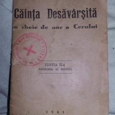 Carte veche religioasa,CAINTA DESAVARSITA O CHEIE DE AUR A CERULUI,1941,T.GRATU