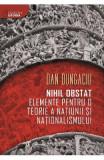 Nihil obstat: elemente pentru o teorie a natiunii si nationalismului - Dan Dungaciu