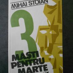 MIHAI STOIAN - 3 MASTI PENTRU MARTE