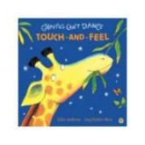 Giraffes Can't Dance Touch-and-Feel Board Book - Giles Andreae