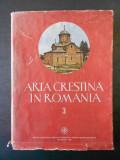 ARTA CRESTINA IN ROMANIA volumul 3