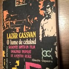 Lazar Cassvan - O lume de celuloid - Secvente dintr-un film imaginar inspirat...