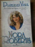 Pastreaza Visul - Nora Roberts ,305645