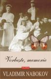 Vorbeste, memorie   Vladimir Nabokov, polirom