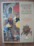 ICOANE VECHI DIN COLECTII BASARABENE ( album ) - 2000