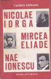VALERIU RAPEANU - NICOLAE IORGA MIRCEA ELIADE NAE IONESCU