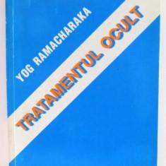 TRATAMENTUL OCULT de YOG RAMACHARAKA , 1997