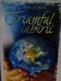 Carte Veche 2008,NOUA,ELLEN G. WHITE–TRIUMFUL IUBIRII,Ed.Viata si Sanatate,T.GRA