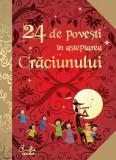 Cumpara ieftin 24 de poveşti in aşteptarea Craciunului, Curtea Veche