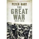 The Great War: 1914-1918 - Peter Hart