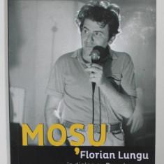 MOSU - FLORIAN LUNGU IN DIALOG CU DORU IONESCU , 2016 , DEDICATIE *