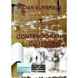 Contemporan cu istoria - Lucian Dumbrava