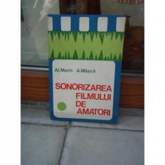 SONORIZAREA FILMULUI DE AMATORI , AL. MARIN , A. MASCA