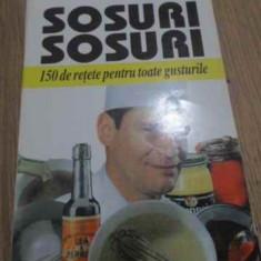 SOSURI, SOSURI. 150 DE RETETE PENTRU TOATE GUSTURILE - HENRY PAUL PELLAPRAT