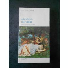 MARIE LUISE KASCHNITZ - ADEVARUL, NU VISUL