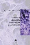 Materie si violenta la Lautreamont si Apollinaire | Razvan Ventura