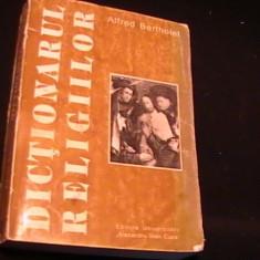 DICTIONARUL RELIGIILOR-ALFRED BERTHOLET-TRAD. GABRIEL DECUBLE-ED. REVIZUITA KURT