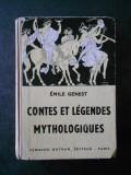EMILE GENEST - CONTES ET LEGENDES MYTHOLOGIQUES (1957, limba franceza)
