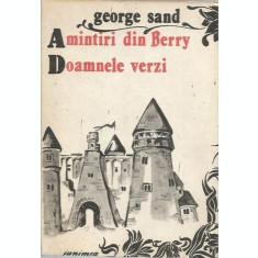 Amintiri Din Berry. Doamnele Verzi - George Sand