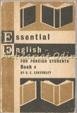 Essential English. Book 4. For Foreign Students - C. E. Eckersle