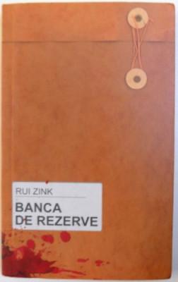 BANCA DE REZERVE de RUI ZINK, 2009 foto