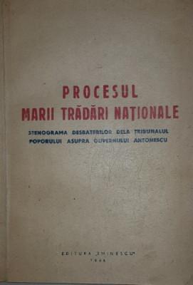 PROCESUL MARII TRADARI NATIONALE , STENOGRAMA DESBATERILOR DELA TRIBUNALUL POPORULUI ASUPRA GUVERNULUI ANTONESCU , 1946 foto