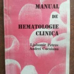 Manual de hematologie clinica- Ljubomir Petrov, Andrei Cucuianu