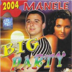 CD Manele Big Party 2004, original: Liviu Guta, ELGI, Adrian Minune