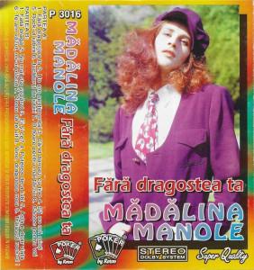 Set 2 casete Madalina Manole-Fără Dragostea Ta, originale, cu holograma pe ele