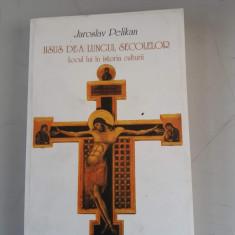 Jaroslav Pelikan - IIsus de-a lungul secolelor .Locul lui in istoria culturii