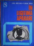 In legitima aparare de Livia Ardelean si Florian Oprea