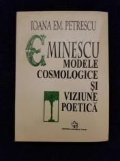 Eminescu. Modele cosmologice si viziune poetica – Ioana Em. Petrescu foto