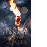 Bernard Cornwell - Purtătorul torței ( Seria ULTIMUL REGAT, vol. 10 )