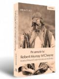 Pe urmele lui Robert Murray M'Cheyne   Mihai Ciuca