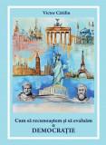 Cum sa recunoastem si sa evaluam o democratie | Victor Catalin